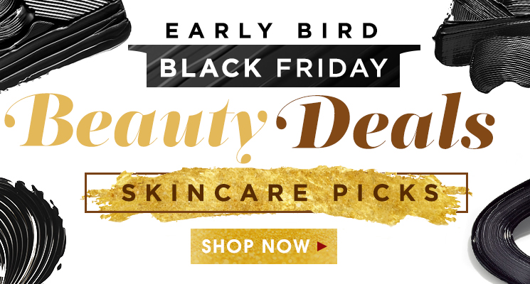 Early Bird Black Friday Deals - Skincare